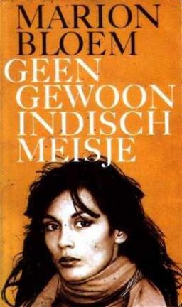 de virtuoze gitarist Erwin van Ligten roept Bloem de Indische familie uit haar debuut tot leven. ? Geen gewoon Indisch meisje? is een daverend boeiende ... - geen-gewoon-indisch-meisje-marionbloem